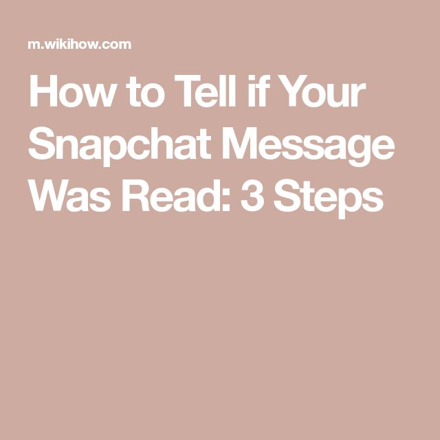How to Tell if Your Snapchat Message Was Read: 3 Steps