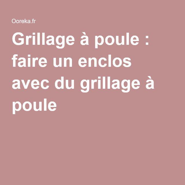 Grillage A Poule Faire Un Enclos Avec Du Grillage A Poule