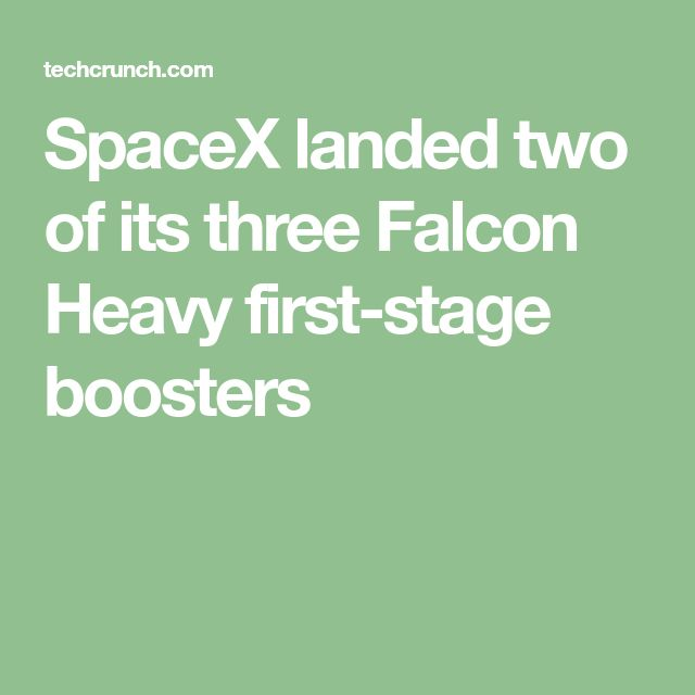 SpaceX landed two of its three Falcon Heavy first-stage boosters