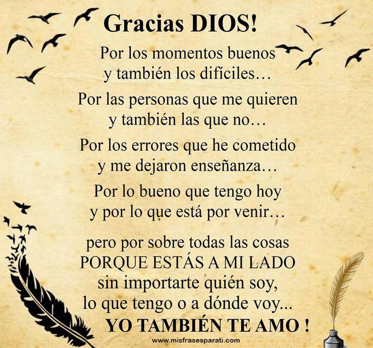 Gracias Dios por los momentos buenos y también los difíciles