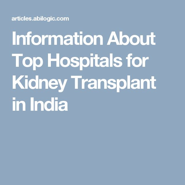 Information About Top Hospitals for Kidney Transplant in India