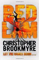Bedlam By Christopher Brookmyre - HEAVEN IS A PRISON. HELL IS A PLAYGROUND.  Ross Baker is an overworked scientist developing medical technology for corporate giant Neurosphere, but he'd rather be playing computer games than dealing with his nightmare boss or slacker co-workers.  He volunteers as a test candidate for the new tech - anything to get out of the office for a few hours.