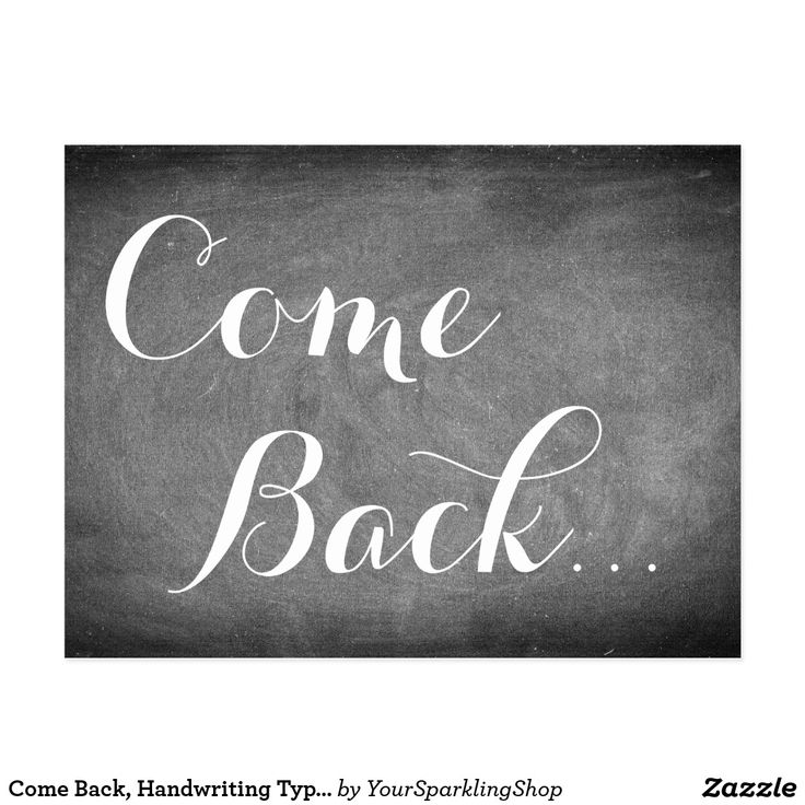 Come Back, Handwriting Typography Black White Postcard