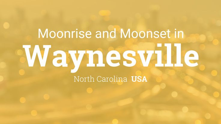 Moonrise, Moonset, and Moon Phase in Waynesville, August 2017