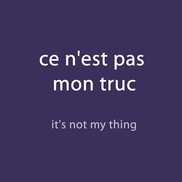 #French expression of the day: ce n'est pas mon truc- it's not my thing Listen to the pronunciation via downloadable audio in the weekly newsletter (link in the page bio)