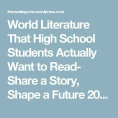 World Literature That High School Students Actually Want to Read- Share a Story, Shape a Future 2012 – The Reading Zone