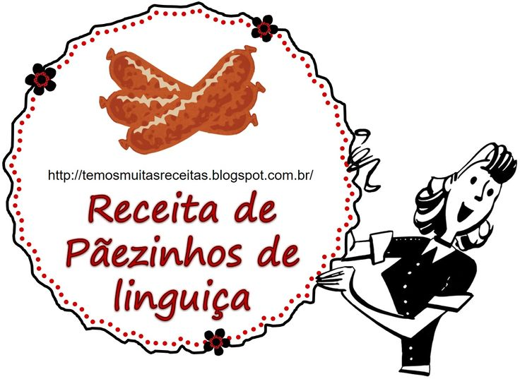 Receita - Pãezinhos de linguiça - veja no blog http://temosmuitasreceitas.blogspot.com.br/2017/06/paezinhos-de-linguica.html