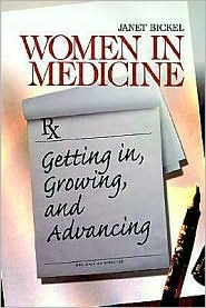 Women in Medicine: Getting In, Growing, and Advancing, Vol. 4 / Edition 1  by Janet W. Bickel $41.52: Bickel 41 52, 12 Birthday 13, Medical Career, Practice Resources, Christmas 12 Birthday