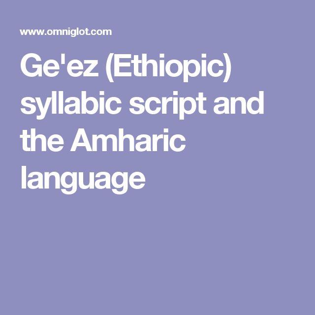 Ge'ez (Ethiopic) syllabic script and the Amharic language