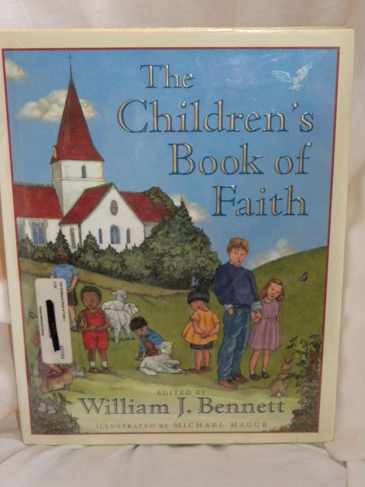 THE CHILDREN'S BOOK OF FAITH WILLIAM J. BENNETT MICHAEL HAGUE HC 2000 DOUBLEDAY