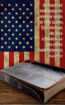 Psalm 33:12 Blessed is the nation whose God is the LORD, The people He has chosen as His own inheritance.