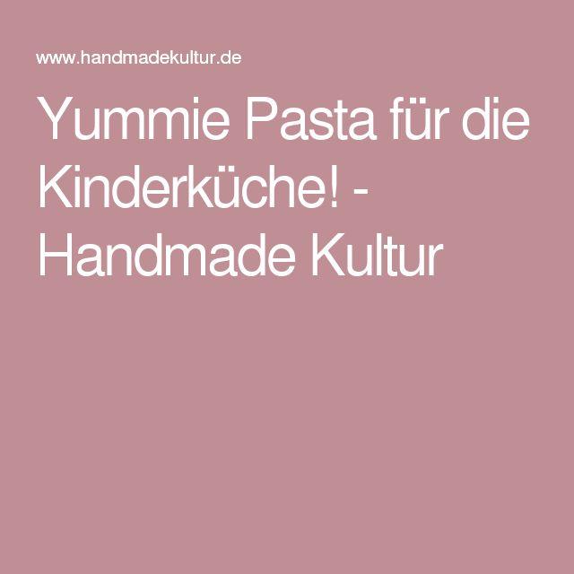 Yummie Pasta für die Kinderküche! - Handmade Kultur