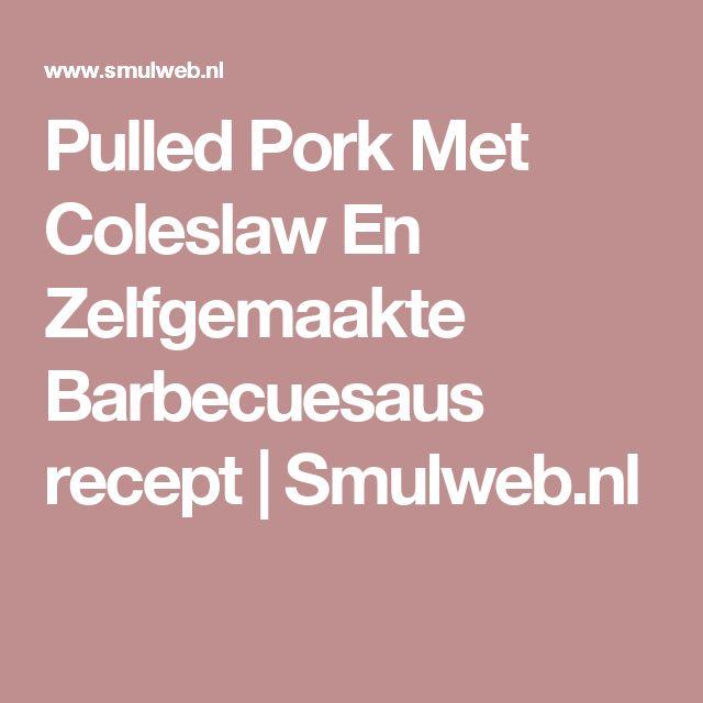 Pulled Pork Met Coleslaw En Zelfgemaakte Barbecuesaus recept | Smulweb.nl