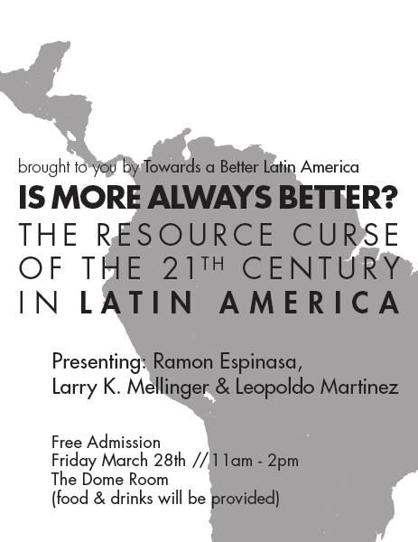 Towards a Better Latin America (TBLA) hosts a conference in the Dome Room about the resource curse in Latin America. Spring 2014.