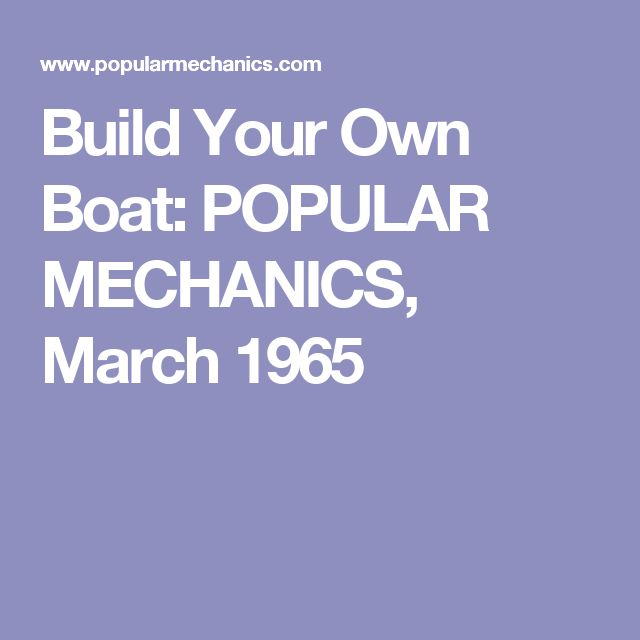 Build Your Own Boat: POPULAR MECHANICS, March 1965