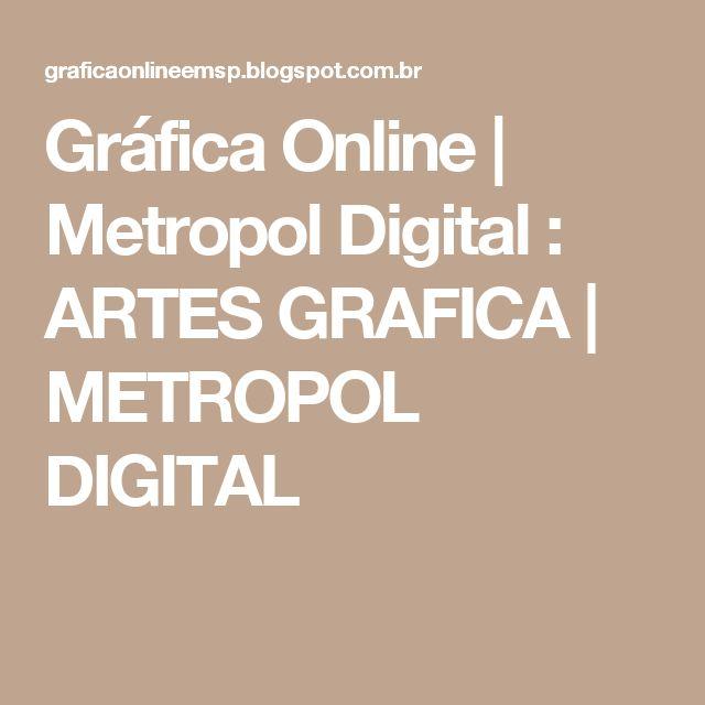 Gráfica Online | Metropol Digital : ARTES GRAFICA | METROPOL DIGITAL