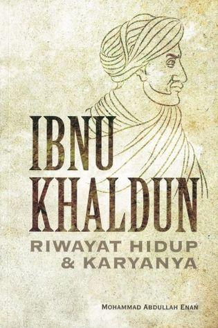 Ibnu Khaldun Riwayat Hidup dan Karyanya