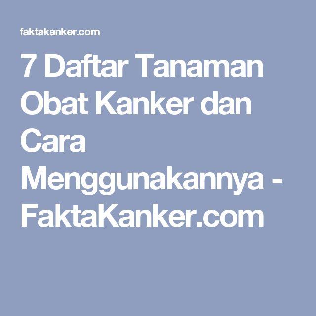7 Daftar Tanaman Obat Kanker dan Cara Menggunakannya - FaktaKanker.com