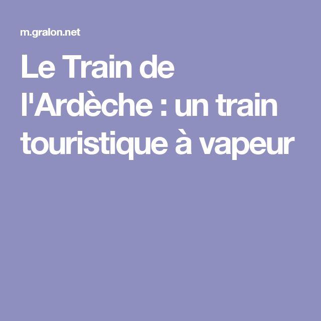 Le Train de l'Ardèche : un train touristique à vapeur