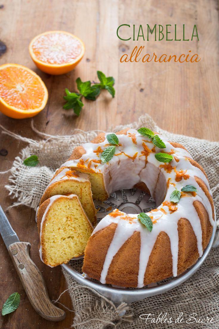 ciambella soffice all'arancia, semplicemente deliziosa, si prepara in 15 minuti e accompagna con la sua dolcezza merende e colazioni.