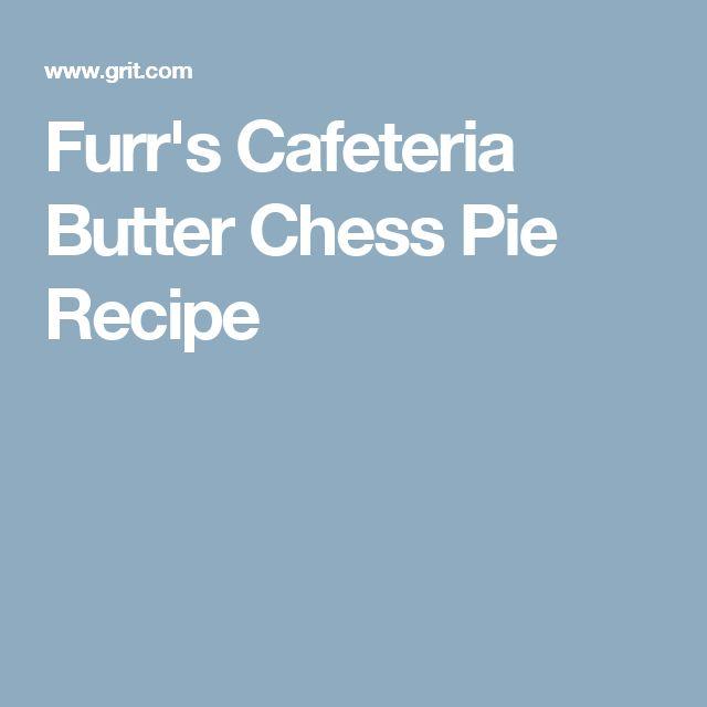 Furr's Cafeteria Butter Chess Pie Recipe