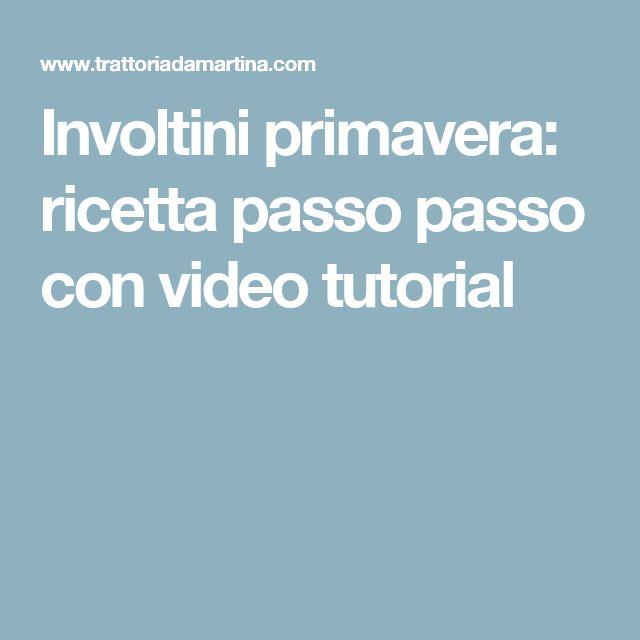 Involtini primavera: ricetta passo passo con video tutorial