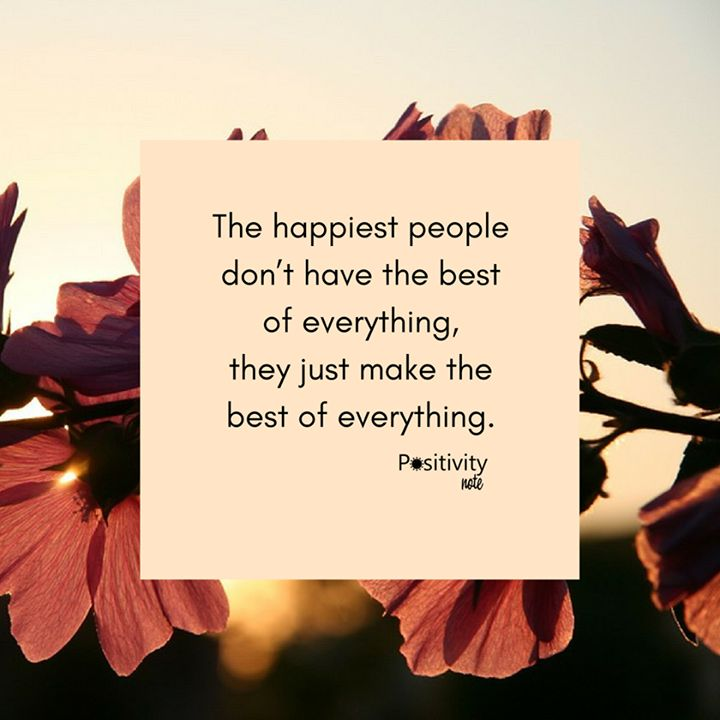 The happiest people dont have the best of everything they just make the best of everything. #positivitynote #beautifulthoughts #dailyinspiration #inspiration