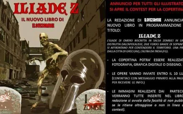 """Zombie: la Rete sceglie la copertina di """"Iliade Z"""" Il magazine ilovezombie.it annuncia l'arrivo di un nuovo libro, dal titolo """"Iliade Z"""", per l'occasione gli autori hanno lanciato in Rete un contest attraverso cui scegliere la copertina della nuova u #ilovezombie #zombie #social #grafica"""