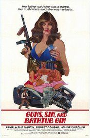 Guns, Sin & Bathtub Gin, vintage grindhouse film.
