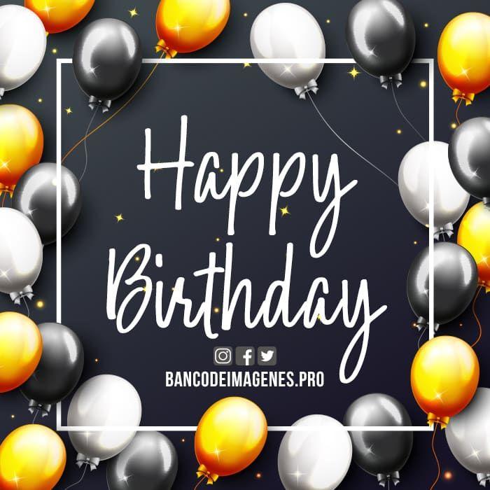 Imagenes Con Mensajes De Happy Birthday En Ingles Y Espanol Happy Birthday Birthday Wishes Happy