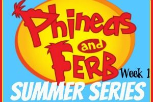 Phineas & Ferb Summer Series: Week 1 - Busy Mom's Helper
