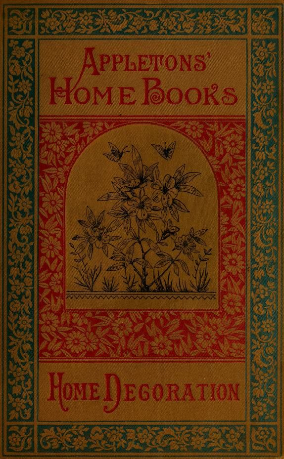 """Appletons' Home Books: Home Decoration"" (1881)"