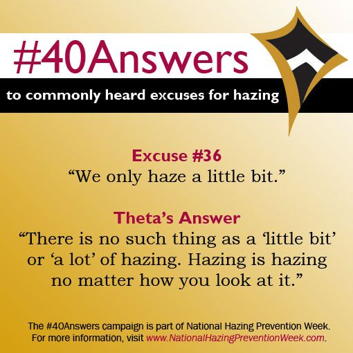 #40Answers Campaign, Day 36: There is no such thing as a 'little bit' or 'a lot' of hazing. Hazing is hazing no matter how you look at it. #NHPW