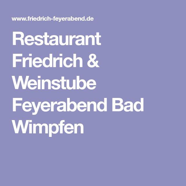 Restaurant Friedrich & Weinstube Feyerabend Bad Wimpfen