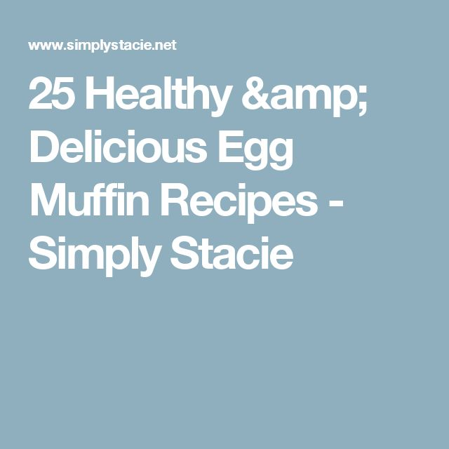 25 Healthy & Delicious Egg Muffin Recipes - Simply Stacie
