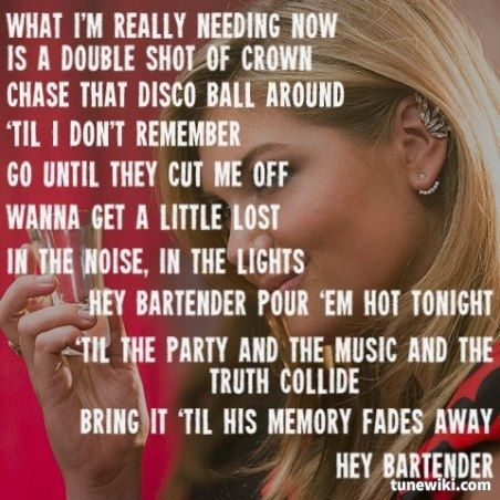 Lady Antebellum ~ Bartender (I personally don't really like the lyrics that much but the music is ok)