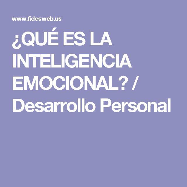 ¿QUÉ ES LA INTELIGENCIA EMOCIONAL? / Desarrollo Personal