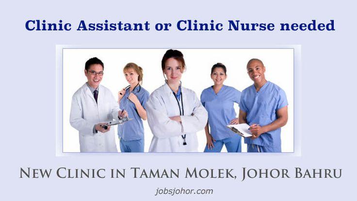 Clinic Assistant or Clinic Nurse Needed @ Taman Molek Johor Bahru