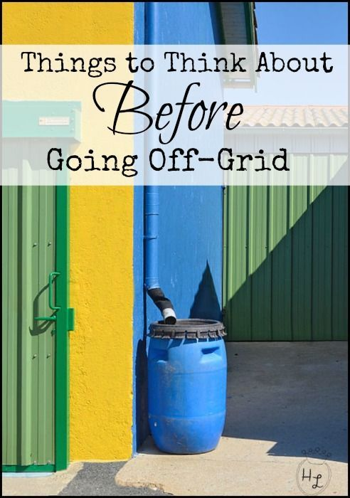 Things to Think About Before Going Off Grid l Homestead Lady (.com)