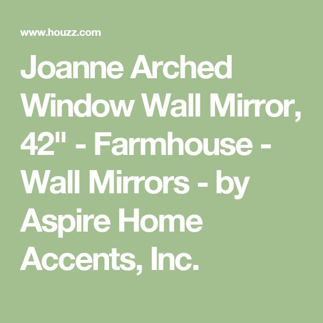 """Joanne Arched Window Wall Mirror, 42"""" - Farmhouse - Wall Mirrors - by Aspire Home Accents, Inc."""