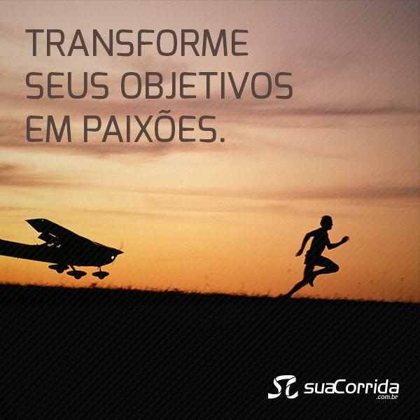 Paixão = entusiasmo,  motivação, disposição,  determinação...