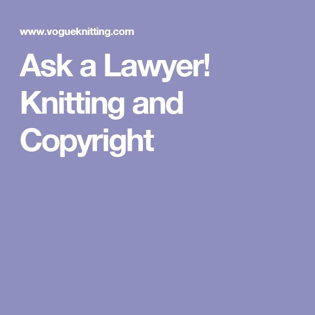 Ask a Lawyer! Knitting and Copyright