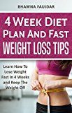 4 Week Diet Plan And Fast Weight Loss Tips: Learn How To Lose Weight Fast In 4 Weeks And Keep The Weight Off by Bhawna Faujdar (Author) #Kindle US #NewRelease #Health #Fitness #Dieting #eBook #ad