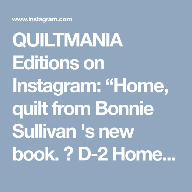 "QUILTMANIA Editions on Instagram: ""Home, quilt from Bonnie Sullivan 's new book. 🏡 D-2 Home, un quilt du nouveau livre de Bonnie Sullivan. 🏡 J-2 #quiltmania #bonniesullivan…"" • Instagram"