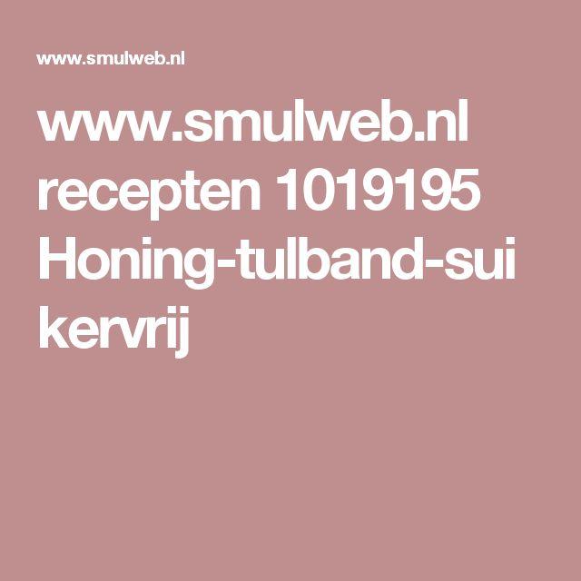 www.smulweb.nl recepten 1019195 Honing-tulband-suikervrij