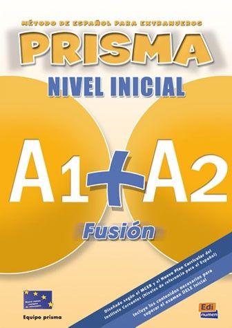 Prisma fusión a1 a2 podręcznik cd audio - dla uczniów szkół ponadgimnazjalnych - zgodny z ESOKJ - nauka hiszpańskiego od podstaw - poziomy A1 i A2 w jeden rok - przygotowanie do DELE Inicial - przyswojenie językowych umiejętności komunikacyjnych stosowanych w typowych sytuacjach życia codziennego