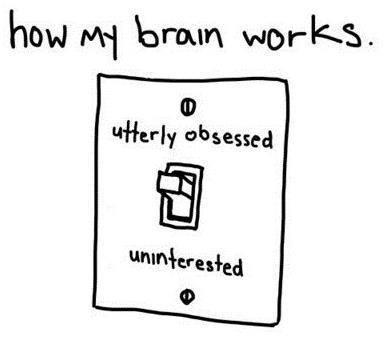 ADHD funny dichotomy: obsessed or uninterested