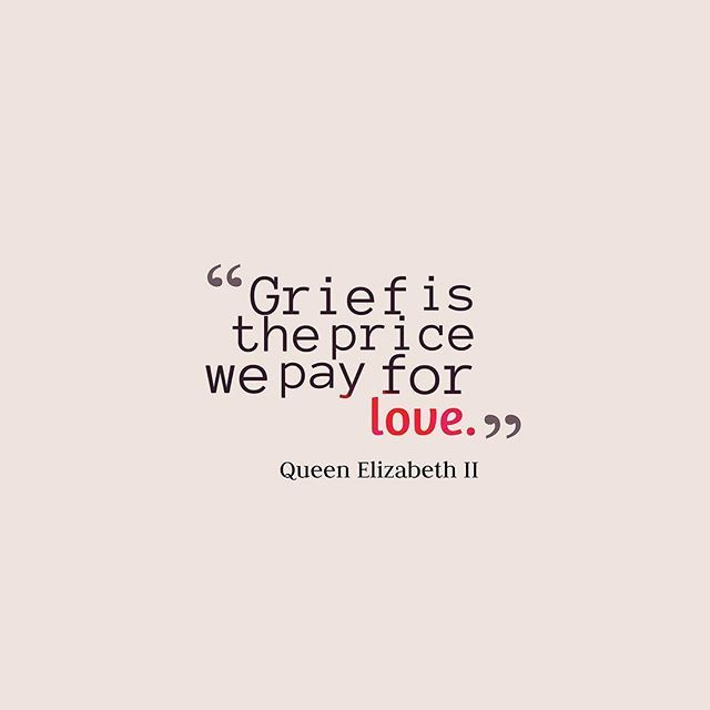 Reposting @discoveringsooz: I would rather love and grieve than never love at all! #grief #quotes #quotestoliveby #quotesoftheday #love #queenelizabeth