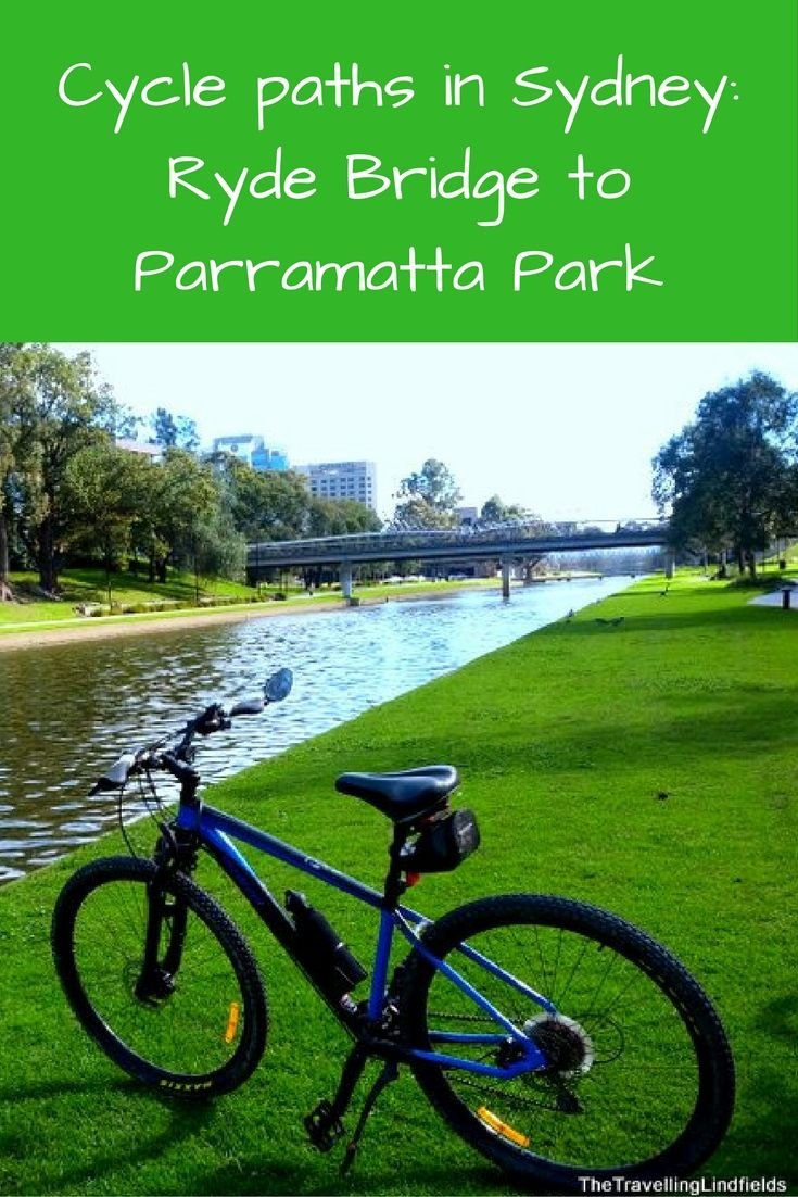 Ryde Bridge to Parramatta Park - one of the best cycling and walking paths in…