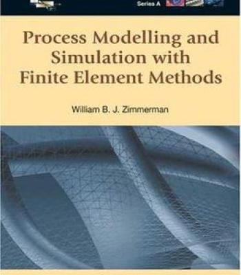 Process Modelling And Simulation With Finite Element Methods PDF